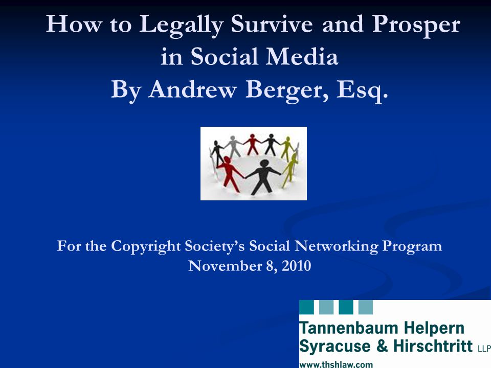 How to Legally Survive and Prosper in Social Media By Andrew Berger, Esq.