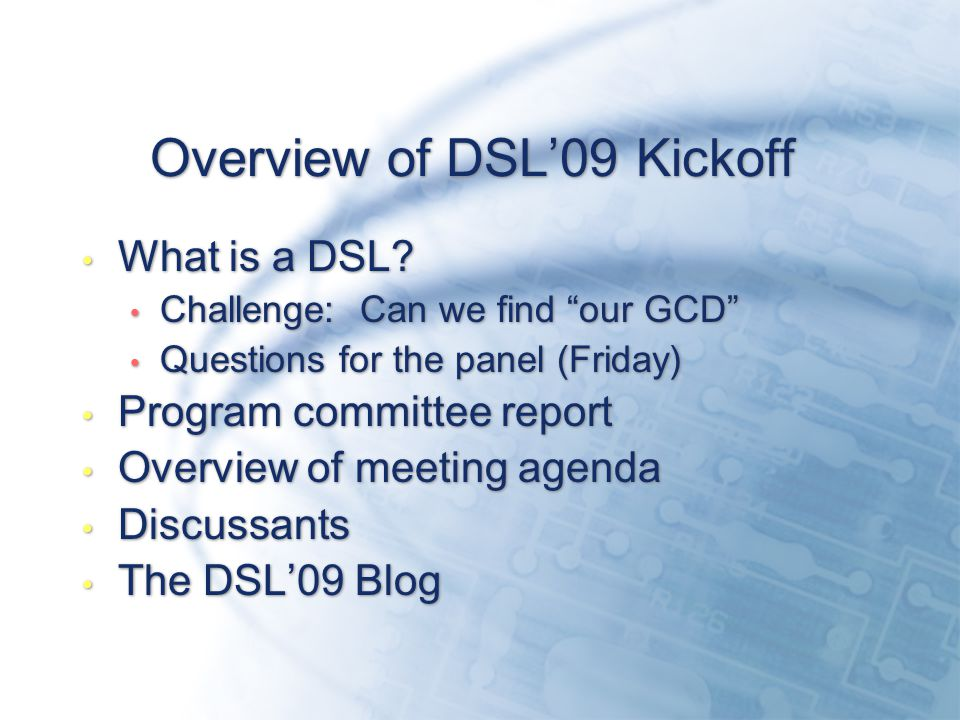 Overview of DSL'09 Kickoff What is a DSL.