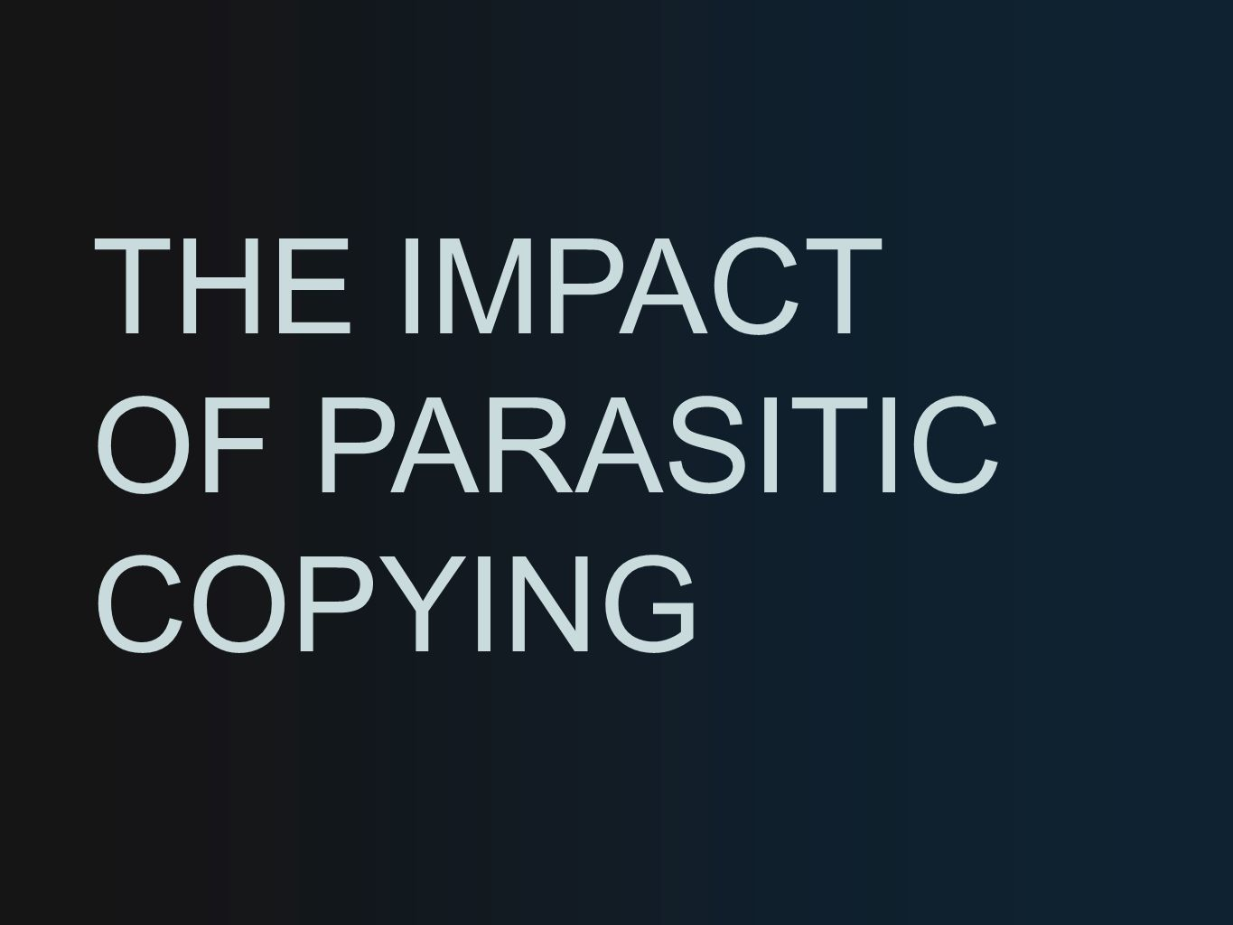 THE IMPACT OF PARASITIC COPYING