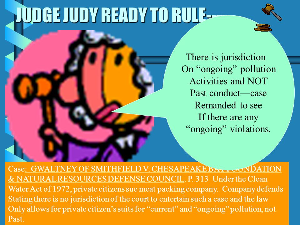 JUDGE JUDY READY TO RULE---- Case: Environmental Defense Fund v.