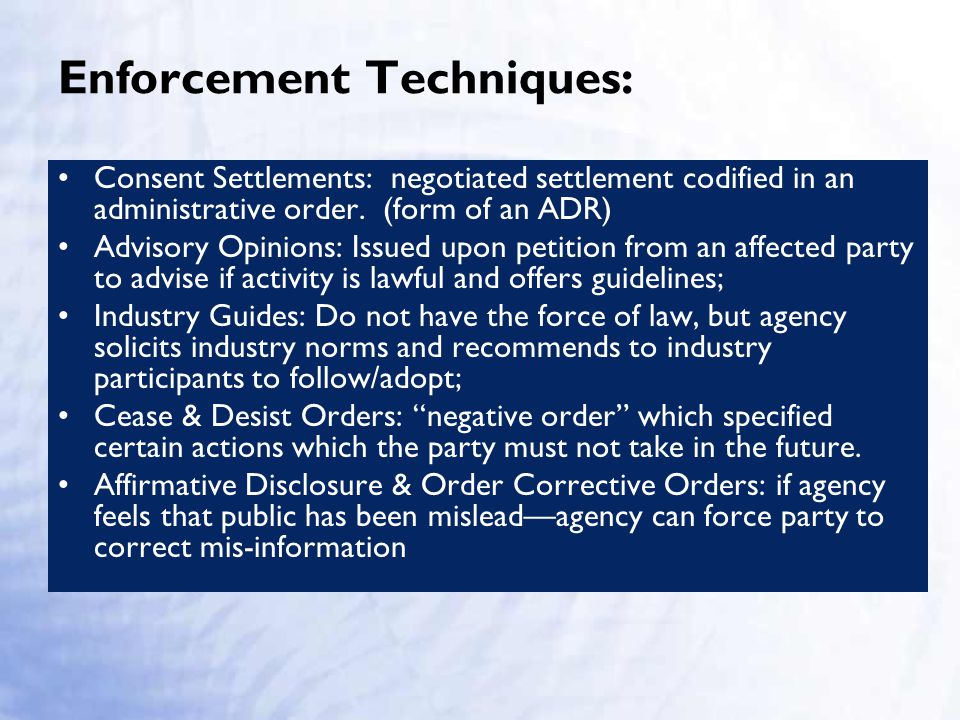 Enforcement Enforcement is the last step an agency can take to achieve its policy goals.