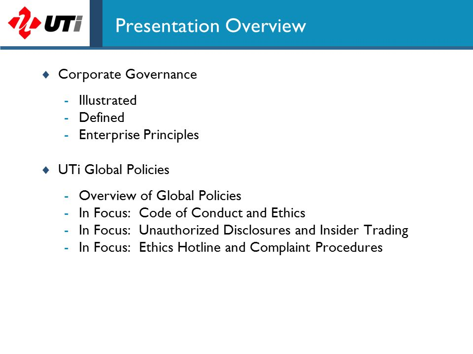 Corporate Governance  Illustrated IntegrityTransparencyFreedom of Expression Accountability through Empowerment SafeguardsCorporate Citizenship Local Procedures & Practices Local Procedures & Practices Local Procedures & Practices Information Sharing Community & Environmental Levels of Delegated Authority Risk Reporting & Disclosure Code of Conduct & Ethics Accounting & Finance Policies, IT Policies and Human Resources Policies Communication Standard Operating Procedures