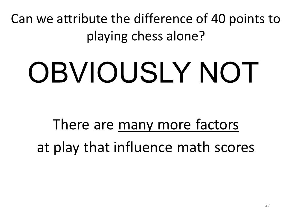 Can we attribute the difference of 40 points to playing chess alone.