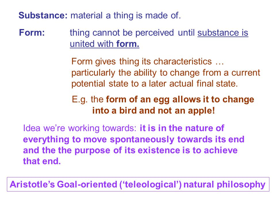 Substance: material a thing is made of. Form: thing cannot be perceived until substance is united with form. Form gives thing its characteristics … pa