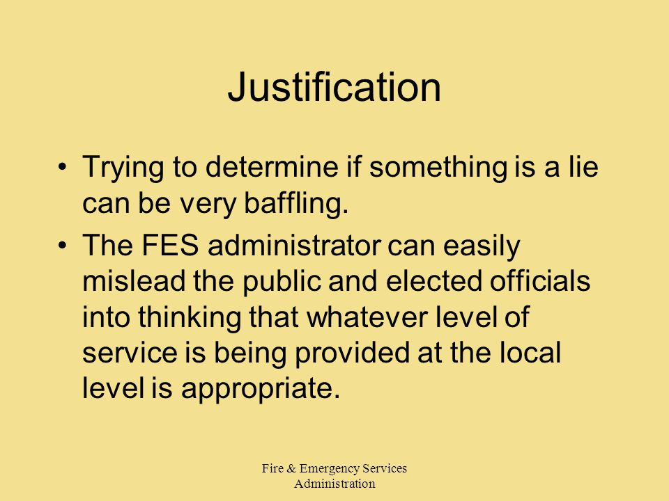 Fire & Emergency Services Administration Justification Trying to determine if something is a lie can be very baffling.