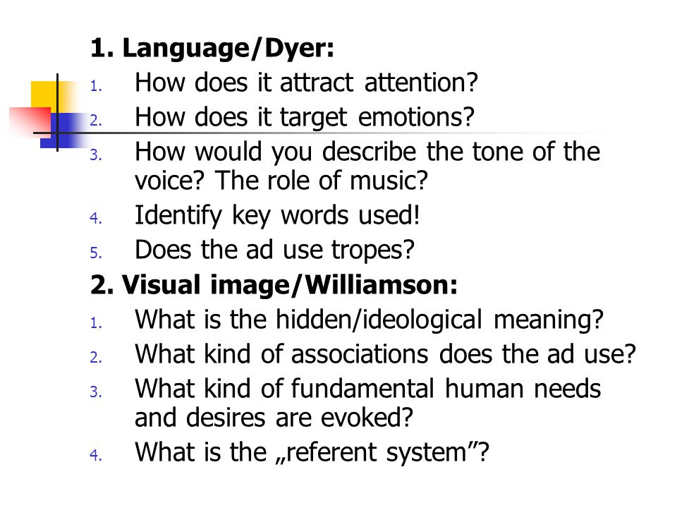 1. Language/Dyer: 1. How does it attract attention.