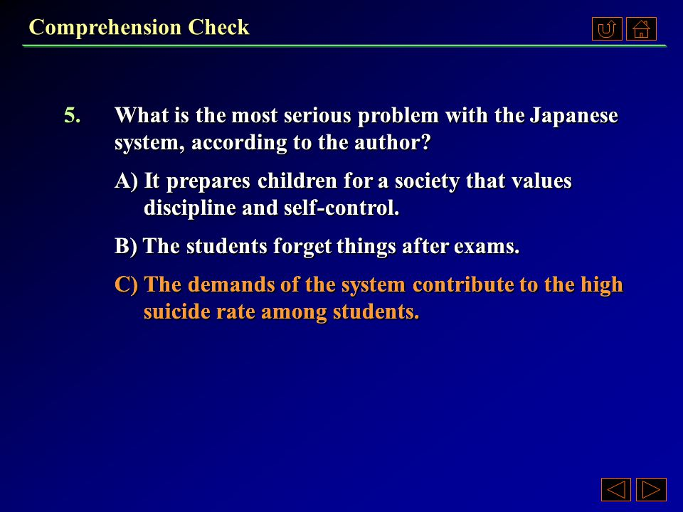 Comprehension Check 4.In the author's view, what are some of the advantages of the Japanese system of education.