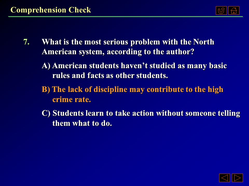 Comprehension Check 6.How does the author view the fact that in the North American system students learn to take the initiative .