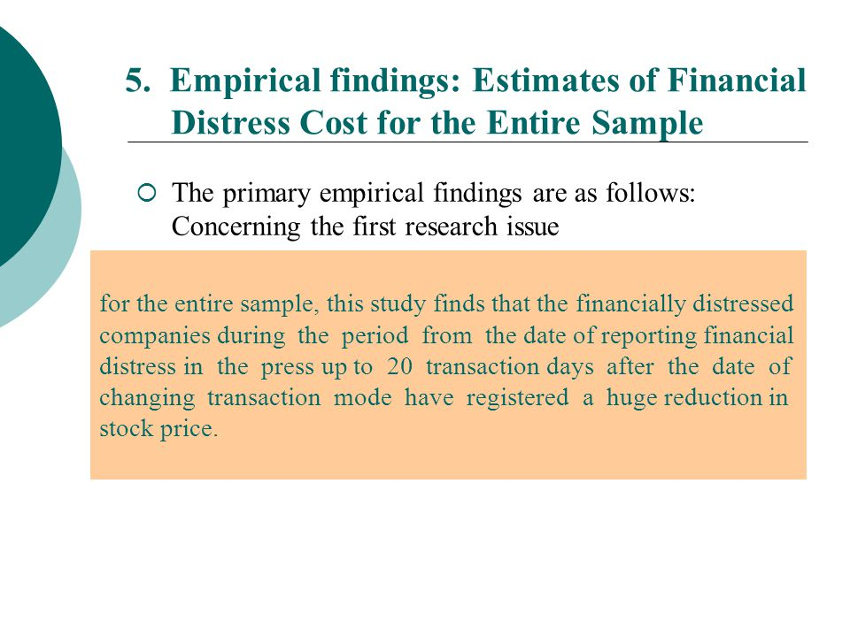  The primary empirical findings are as follows: Concerning the first research issue  As expected, the financially distressed companies are experienc