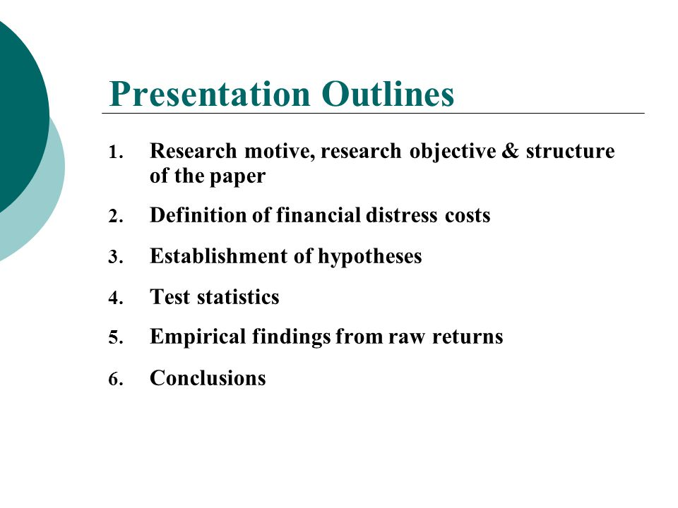 Presentation Outlines 1. Research motive, research objective & structure of the paper 2. Definition of financial distress costs 3. Establishment of hy