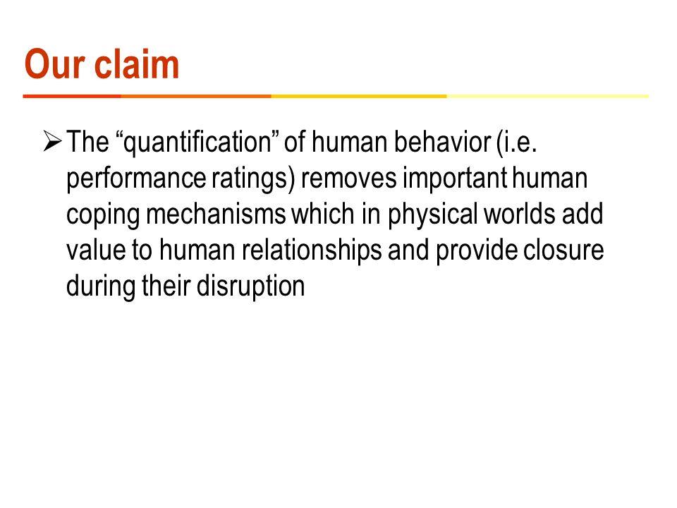 Our claim  The quantification of human behavior (i.e.