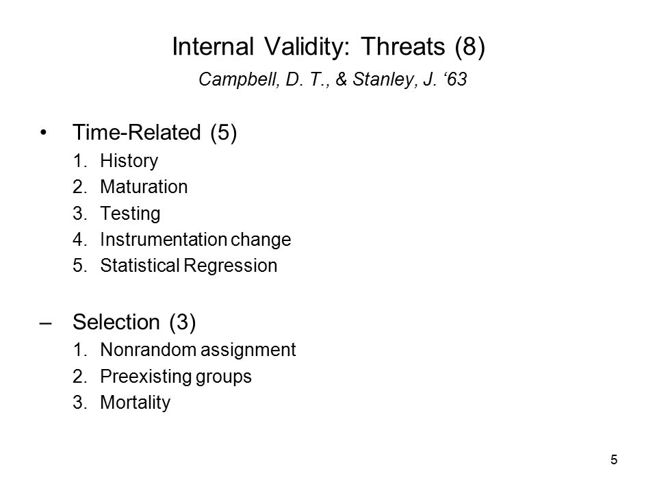 5 Internal Validity: Threats (8) Campbell, D. T., & Stanley, J.