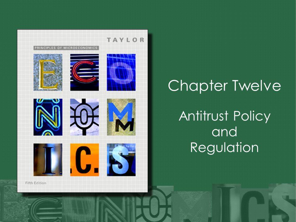 Chapter Twelve Antitrust Policy and Regulation