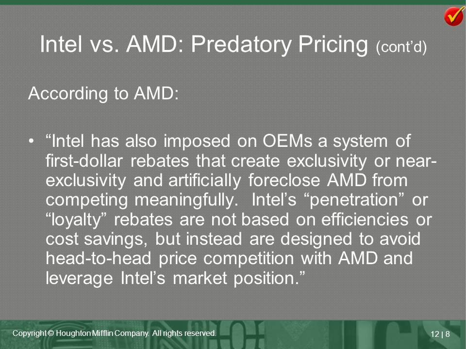 """12   8 Copyright © Houghton Mifflin Company. All rights reserved. According to AMD: """"Intel has also imposed on OEMs a system of first-dollar rebates t"""