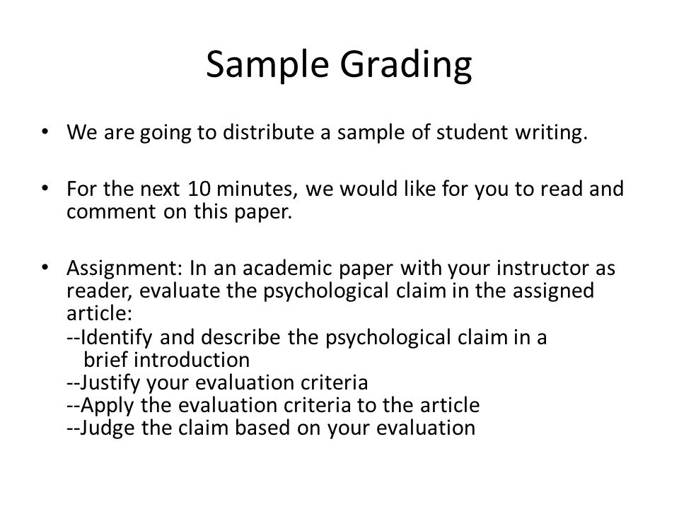 Sample Grading We are going to distribute a sample of student writing.