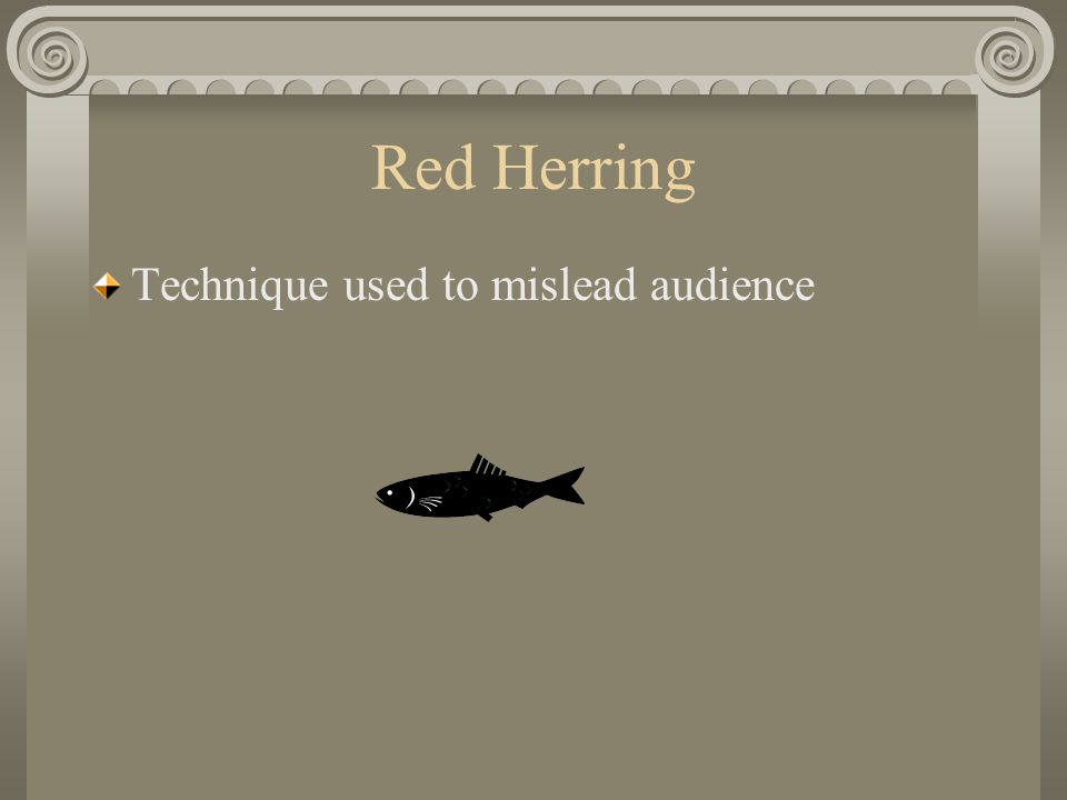 Red Herring Technique used to mislead audience