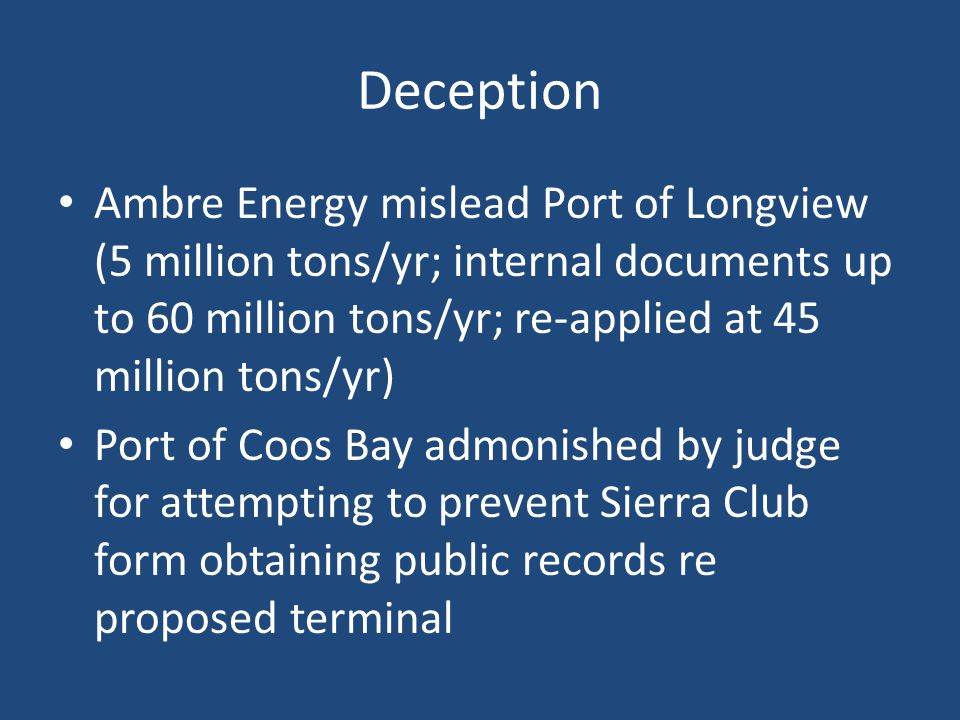 Deception Ambre Energy mislead Port of Longview (5 million tons/yr; internal documents up to 60 million tons/yr; re-applied at 45 million tons/yr) Por
