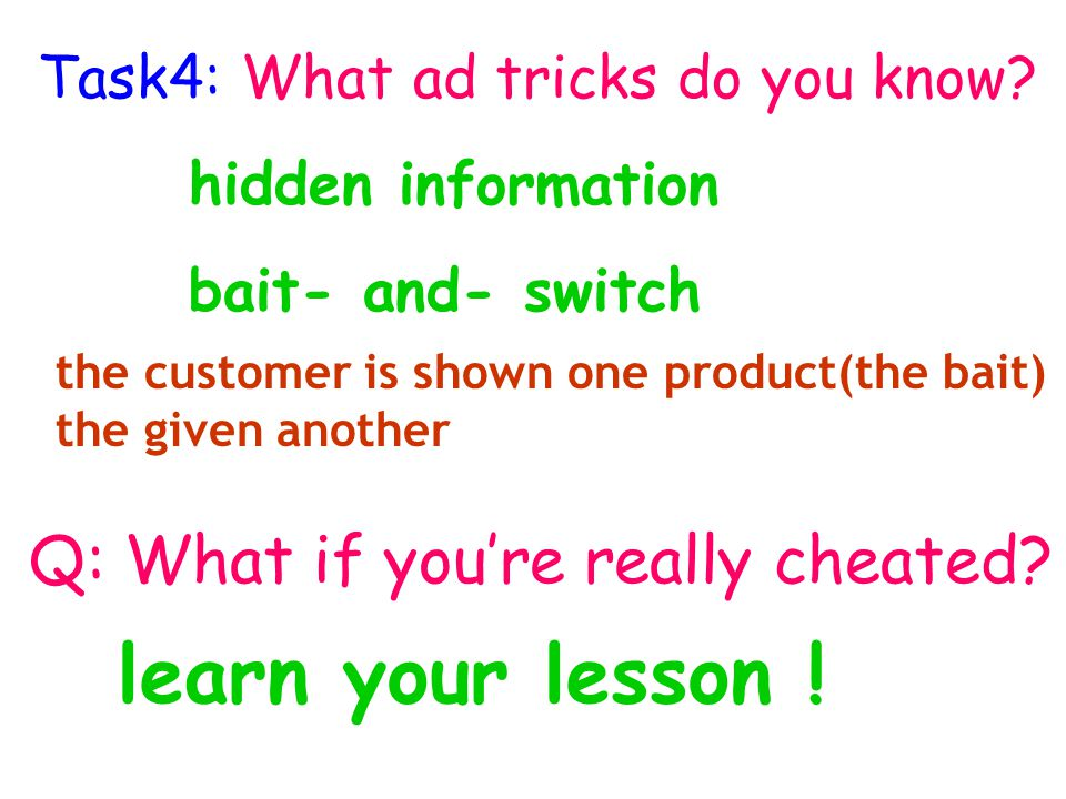 Task4: What ad tricks do you know. learn your lesson .