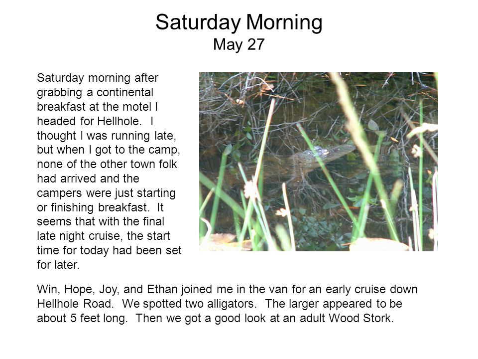 Saturday Morning May 27 Saturday morning after grabbing a continental breakfast at the motel I headed for Hellhole.