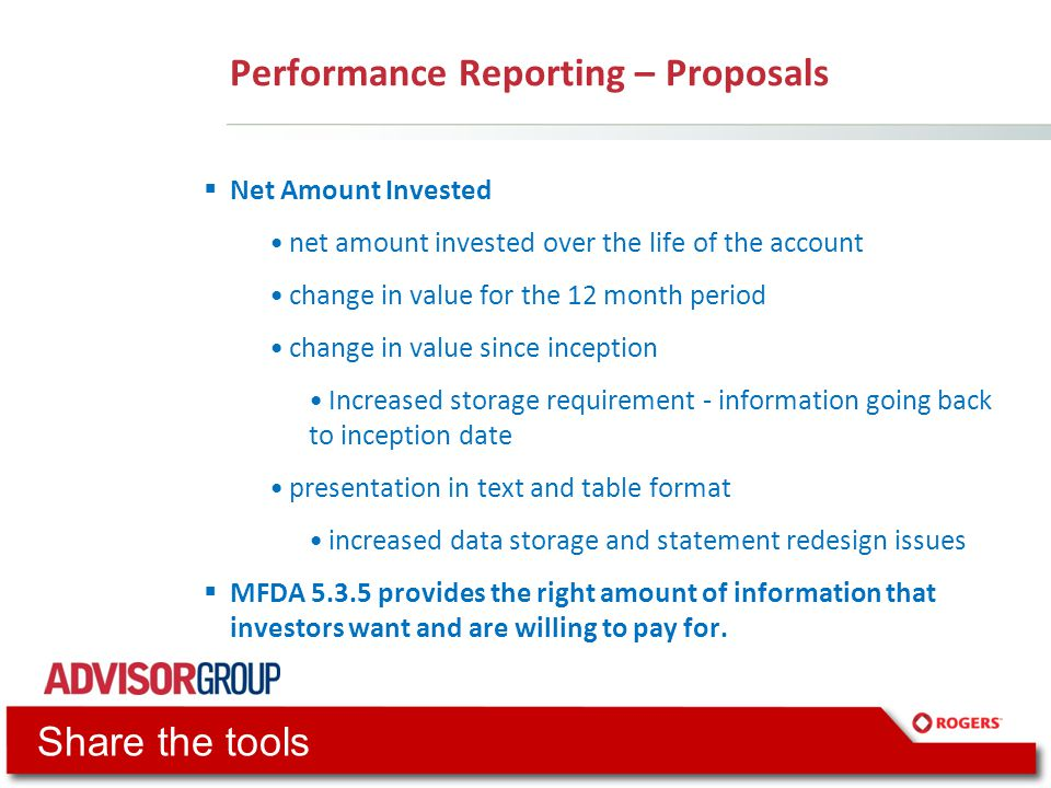 Performance Reporting – Proposals  Net Amount Invested net amount invested over the life of the account change in value for the 12 month period chang