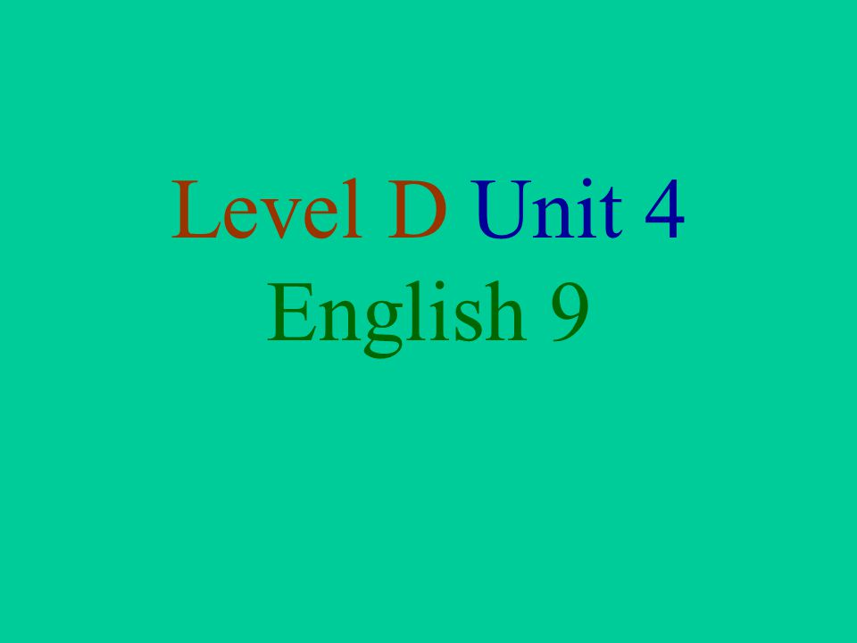Level D Unit 4 English 9