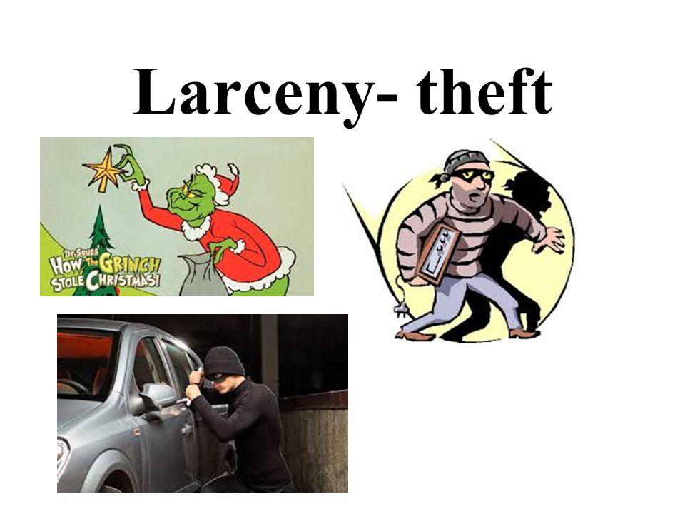 Larceny- theft