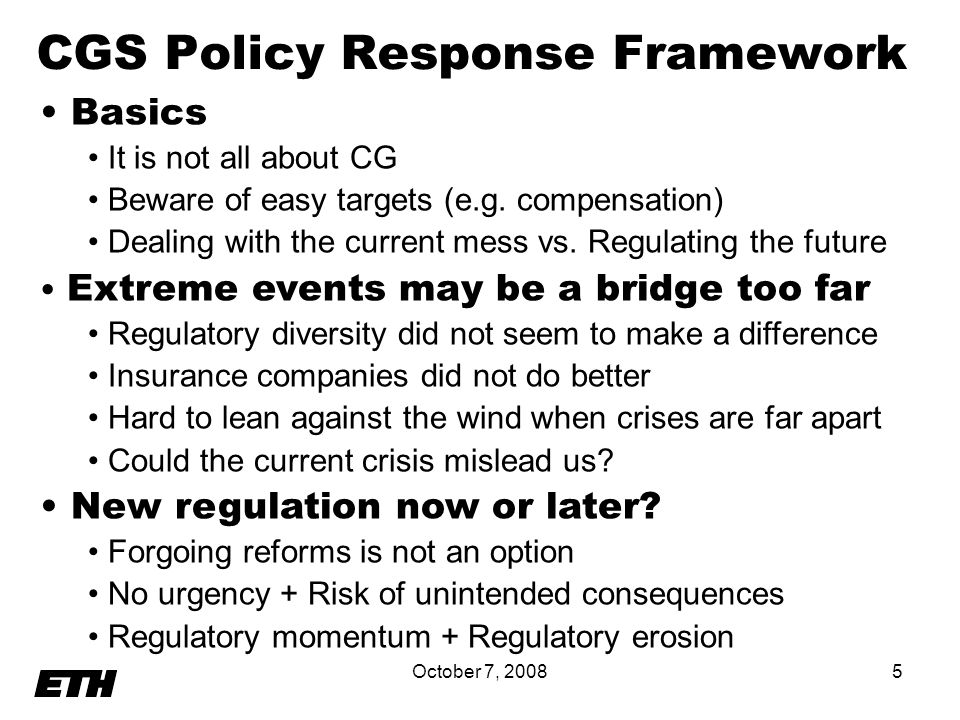 October 7, 20085 CGS Policy Response Framework Basics It is not all about CG Beware of easy targets (e.g.