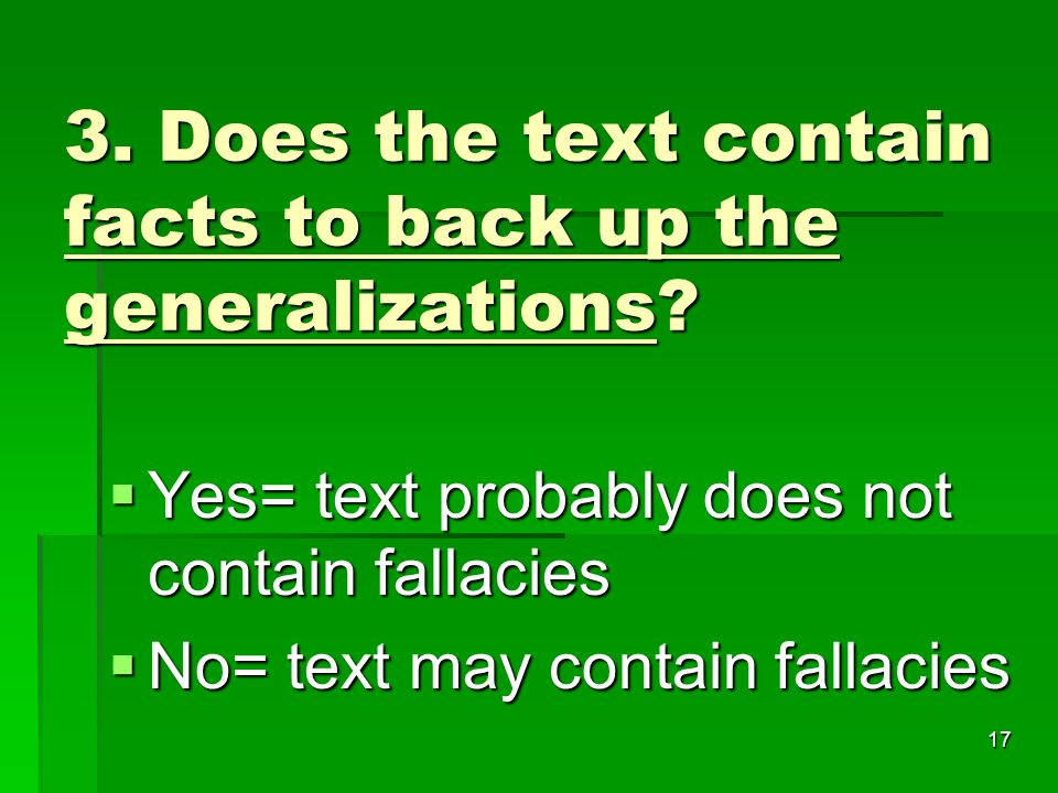 17 3. Does the text contain facts to back up the generalizations.