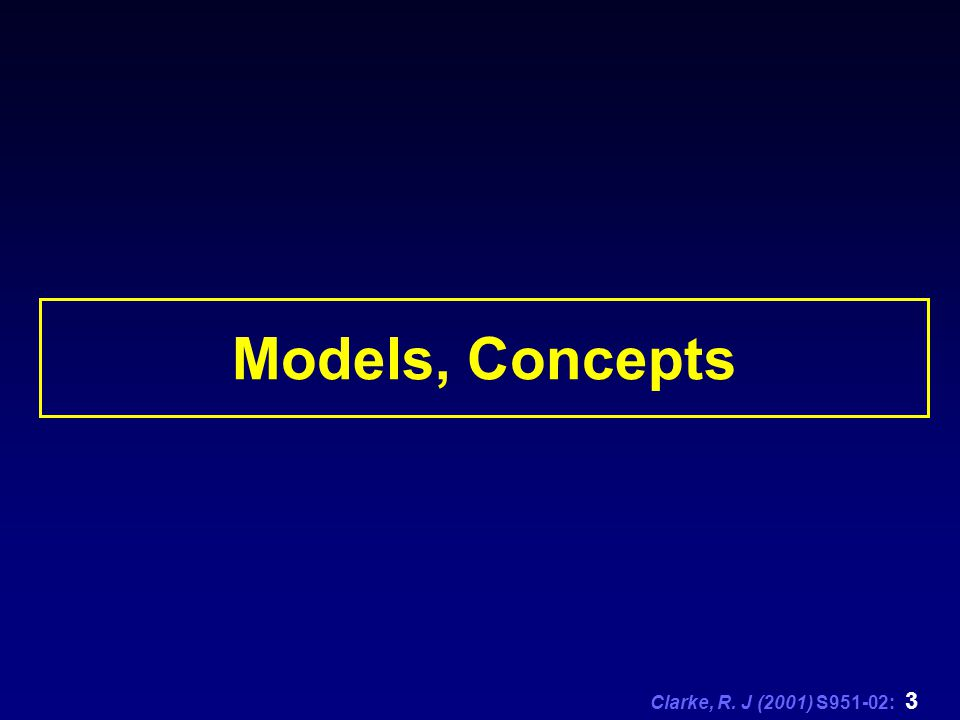 Clarke, R. J (2001) S951-02: 3 Models, Concepts