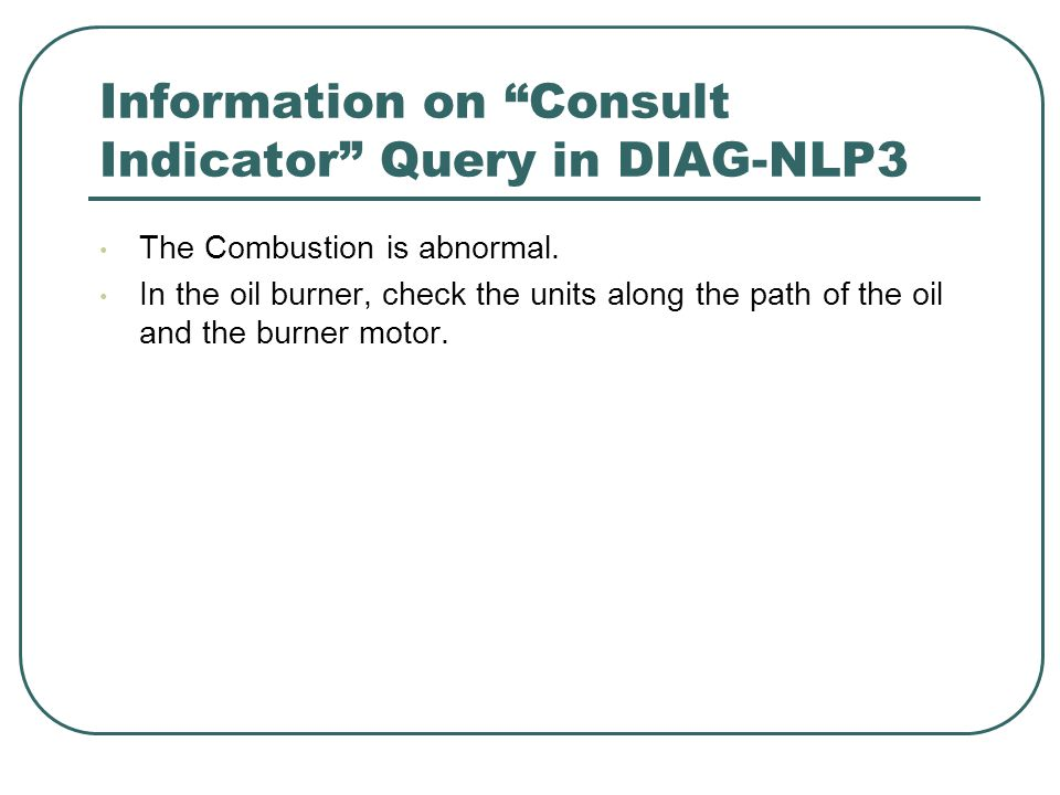 Information on Consult Indicator Query in DIAG-NLP3 The Combustion is abnormal.
