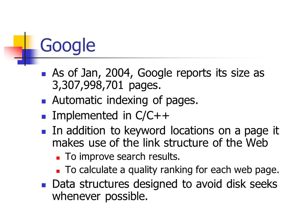 Google As of Jan, 2004, Google reports its size as 3,307,998,701 pages.