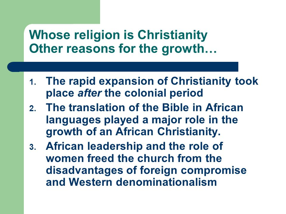 Whose religion is Christianity Other reasons for the growth… 1.