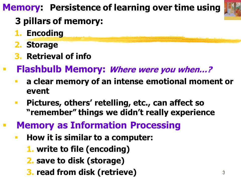34 7 Sins of memory: Ways memory fails us (365-6): a) 3 of forgetting: 1.Absent-mindedness: inattention 2.Transience: unused fades 3.Blocking: interference…tip-of-the-tongue b) 3 of distortion: We mislead selves or others mislead 1.Misattribution: confusing the source 2.Suggestibility: effects of mis-info (false mem.) 3.Bias: pre-conceived ideas control mem.