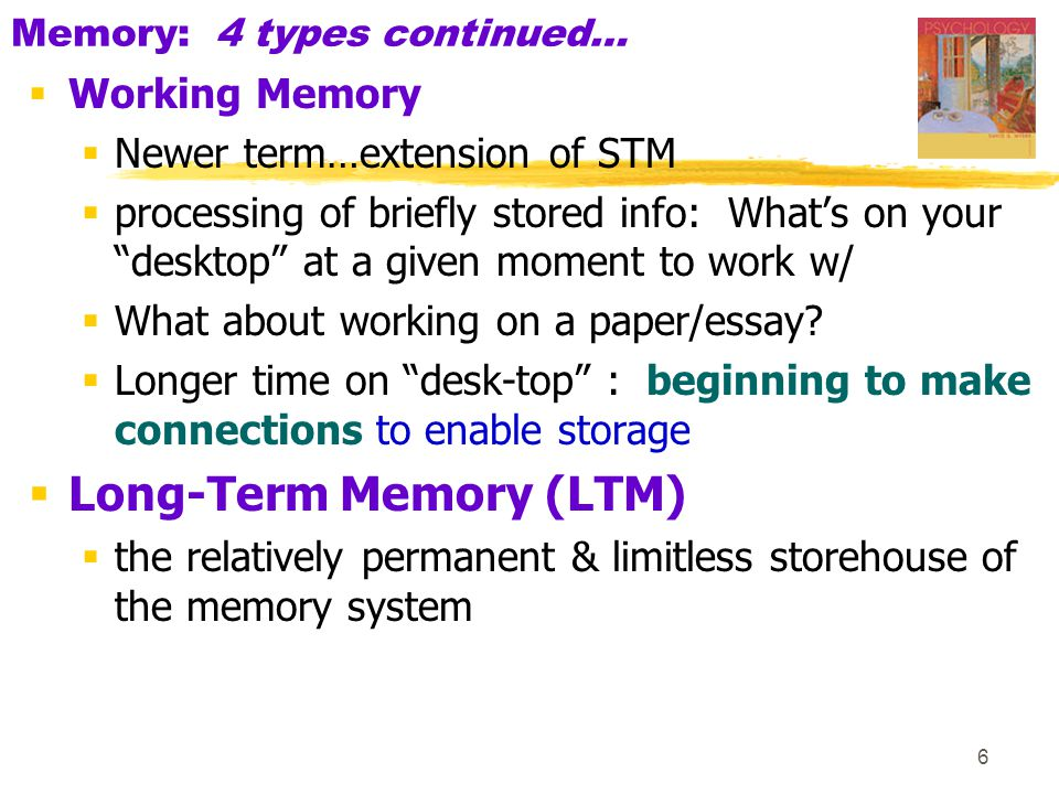 7 A Simplified Memory Model: Where would working memory fit in here.