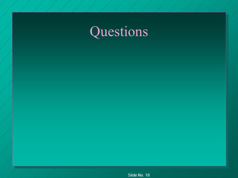 Slide No. 18 Questions