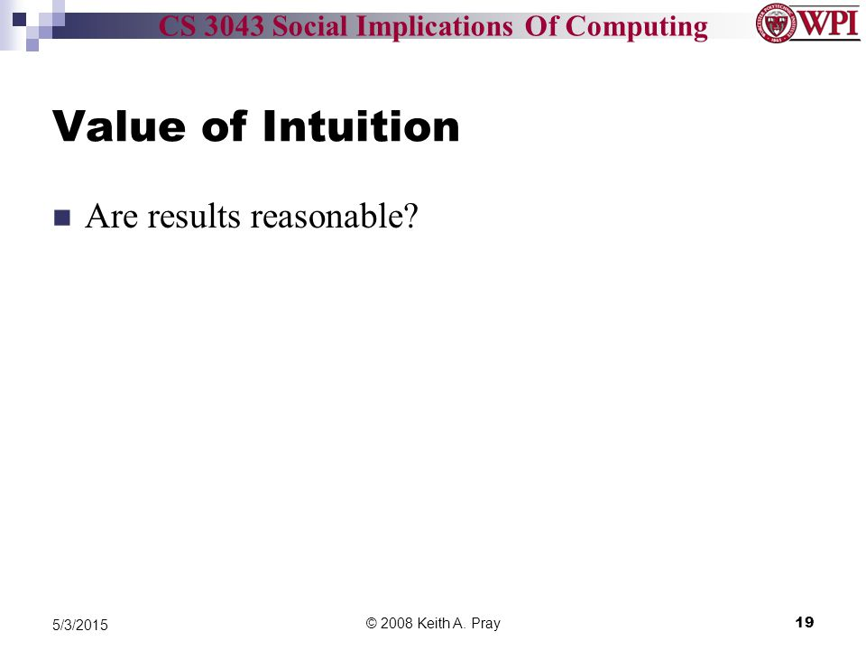 CS 3043 Social Implications Of Computing © 2008 Keith A.