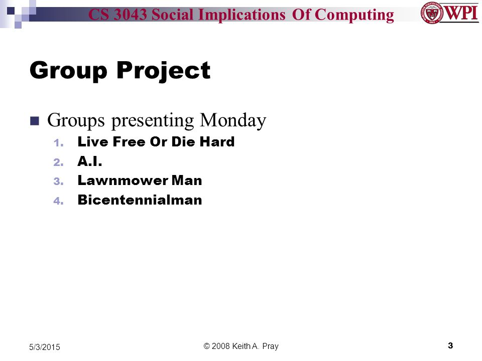 CS 3043 Social Implications Of Computing Group Project Groups presenting Monday 1.
