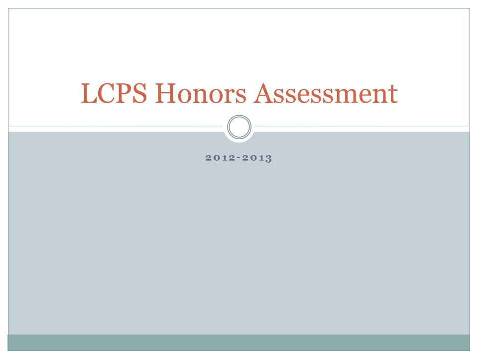 2012-2013 LCPS Honors Assessment