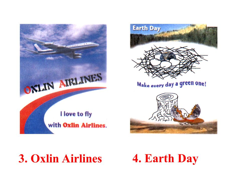 3. Oxlin Airlines 4. Earth Day