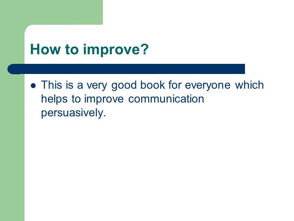 How to improve.
