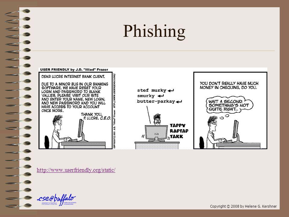 Phishing http://www.userfriendly.org/static/ Copyright © 2008 by Helene G. Kershner