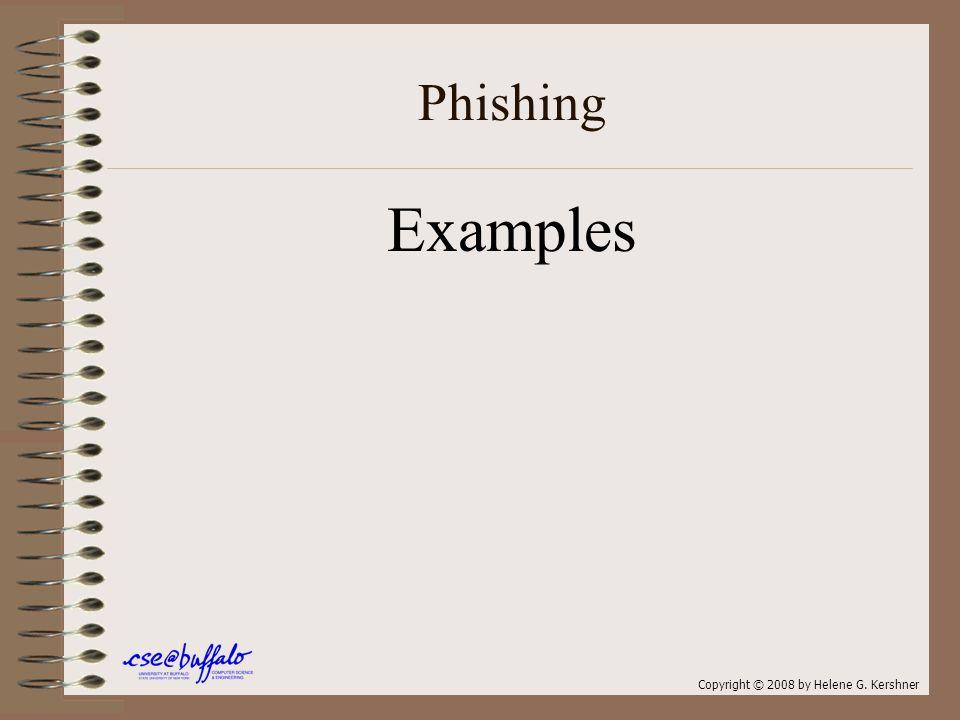 Phishing Examples Copyright © 2008 by Helene G. Kershner
