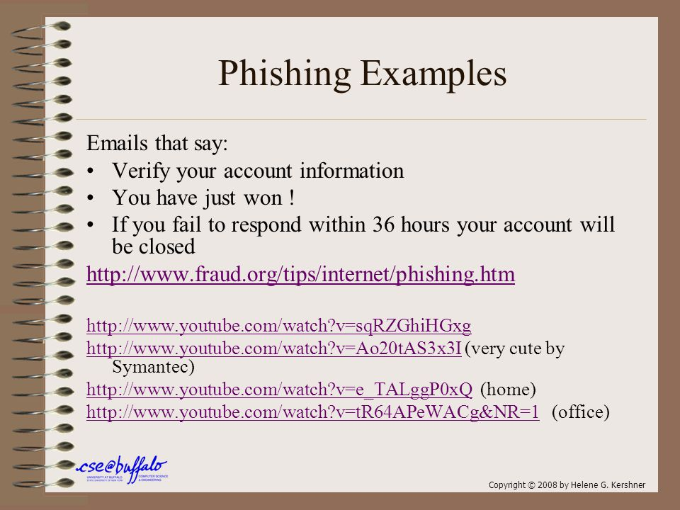 Phishing Examples Emails that say: Verify your account information You have just won .