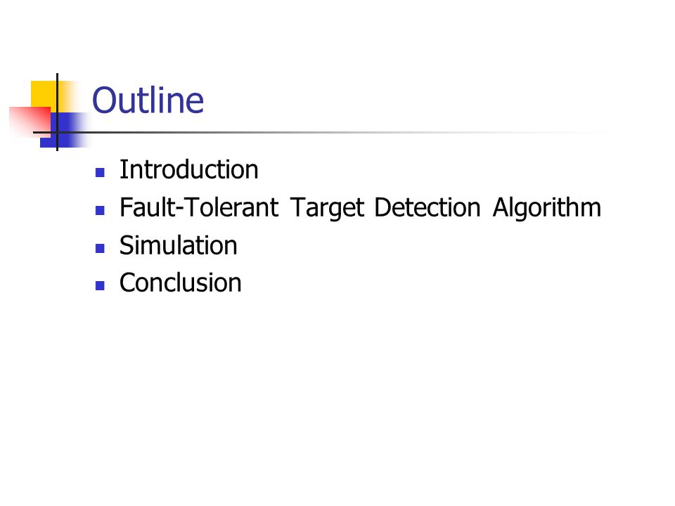 Outline Introduction Fault-Tolerant Target Detection Algorithm Simulation Conclusion
