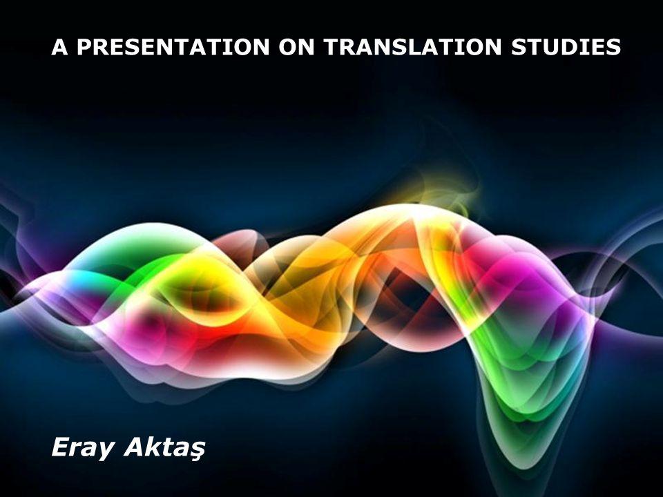 Free Powerpoint Templates Page 1 Free Powerpoint Templates A PRESENTATION ON TRANSLATION STUDIES Eray Aktaş