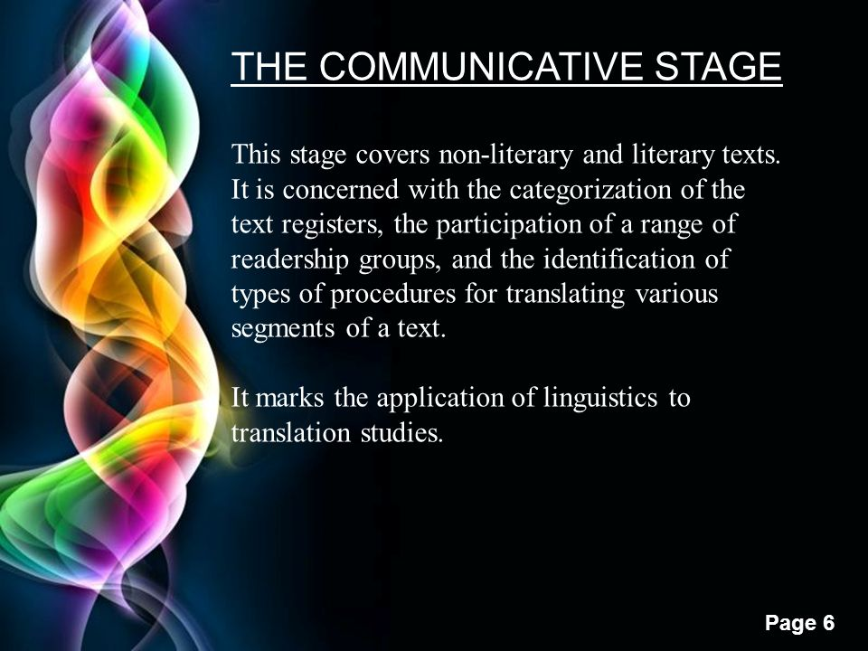 Free Powerpoint Templates Page 6 THE COMMUNICATIVE STAGE This stage covers non-literary and literary texts.