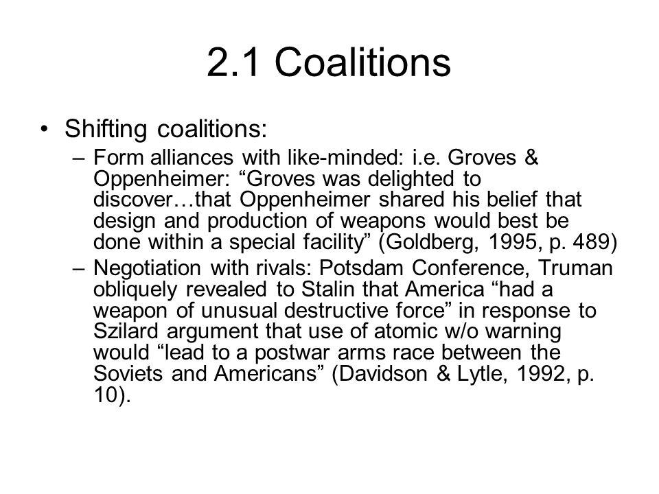 Shifting coalitions: –Form alliances with like-minded: i.e.
