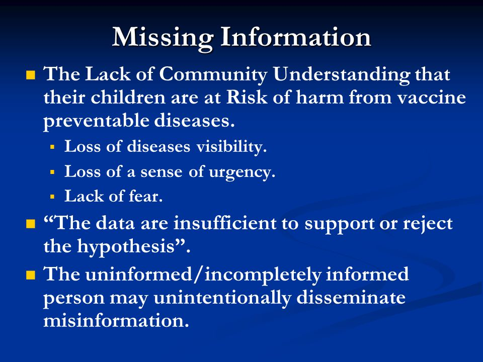 Missing Information The Lack of Community Understanding that their children are at Risk of harm from vaccine preventable diseases.