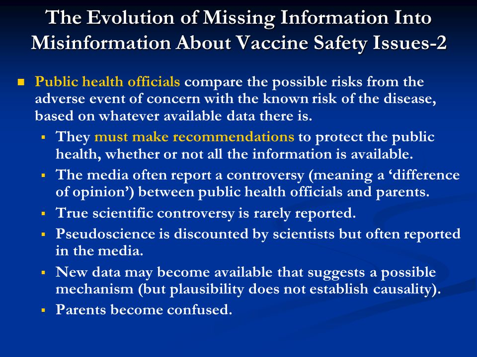 The Evolution of Missing Information Into Misinformation About Vaccine Safety Issues-2 Public health officials compare the possible risks from the adv