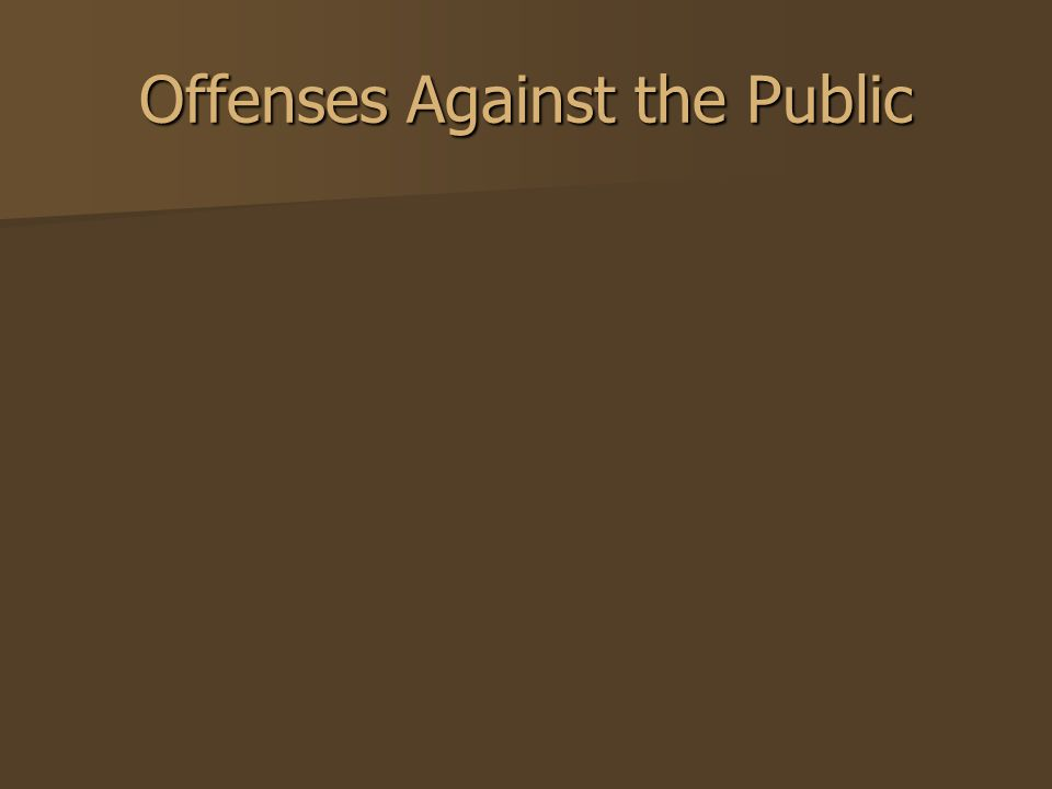 Offenses Against the Public